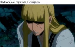 Back when All Might was a Shinigami.